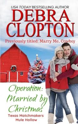 Operation: Married by Christmas - Clopton, Debra