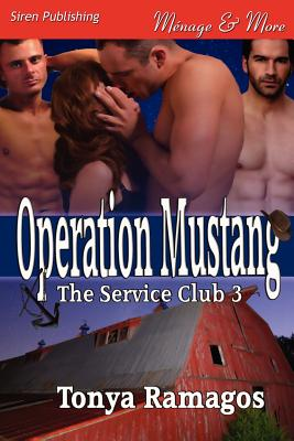 Operation Mustang [The Service Club 3] (Siren Publishing Menage and More) - Ramagos, Tonya