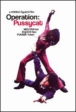 Operation: Pussycat - Ryuichi Honda