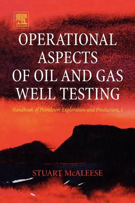 Operational Aspects of Oil and Gas Well Testing - McAleese, S