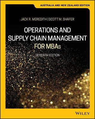 Operations and Supply Chain Management for MBAs - Meredith, Jack R., and Shafer, Scott M.