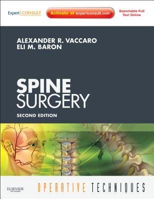 Operative Techniques: Spine Surgery: Expert Consult - Online and Print - Vaccaro, Alexander R., and Baron, Eli M.