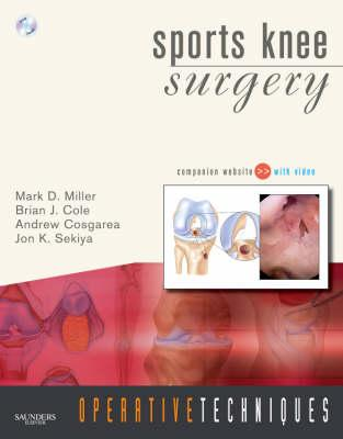 Operative Techniques: Sports Knee Surgery: Book, Website and DVD - Miller, Mark D, MD, and Cole, Brian J, and Cosgarea, Andrew