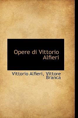 Opere Di Vittorio Alfieri - Alfieri, Vittorio
