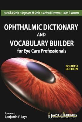 Ophthalmic Dictionary and Vocabulary Builder - Stein, Harold A. (Editor), and Stein, Raymond M. (Editor), and Freeman, Melvin I. (Editor)