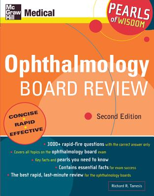 Ophthalmology Board Review: Pearls of Wisdom, Second Edition: Pearls of Wisdom, Second Edition - Tamesis, Richard R, Dr.
