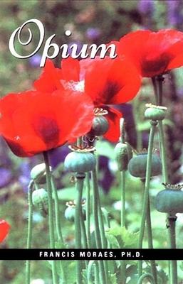 Opium - Moraes Ph D, Francis