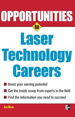 Opportunities in Laser Technology Careers - Bone, Jan