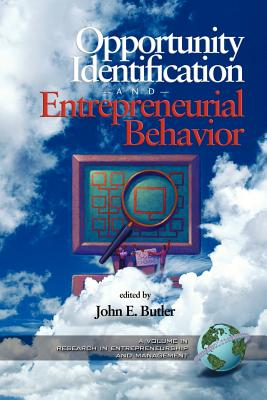 Opportunity Identification and Entrepreneurial Behavior (PB) - Butler, John E (Editor)