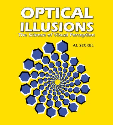 Optical Illusions: The Science of Visual Perception - Seckel, Al