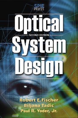 Optical System Design, Second Edition - Fischer, Robert F