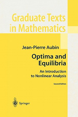 Optima and Equilibria: An Introduction to Nonlinear Analysis - Aubin, Jean-Pierre, and Wilson, S. (Translated by)