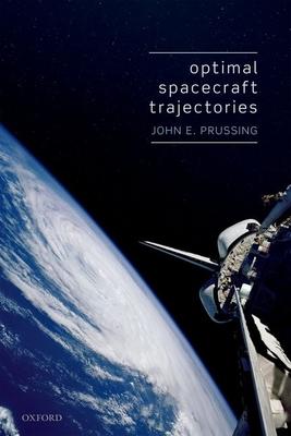 Optimal Spacecraft Trajectories - Prussing, John E.