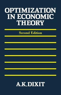 Optimization in Economic Theory - Dixit, Avinash K