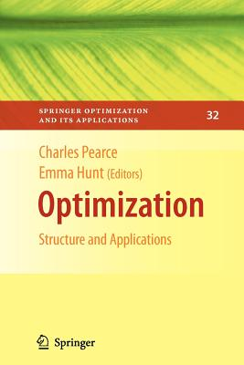 Optimization: Structure and Applications - Pearce, Charles E. M. (Editor), and Hunt, Emma (Editor)