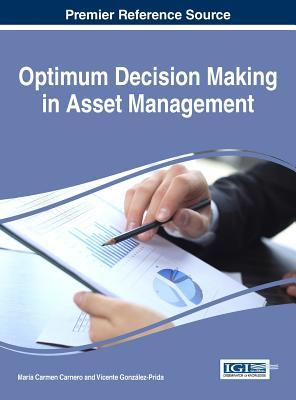 Optimum Decision Making in Asset Management - Carnero, Maria Carmen (Editor), and Gonzalez-Prida, Vicente (Editor)