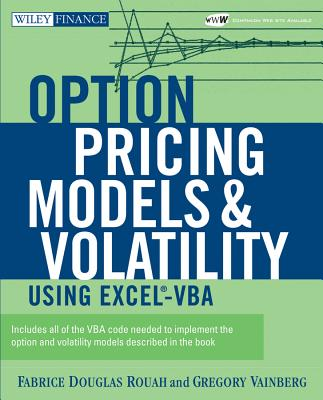 Option Pricing Models and Volatility Using Excel-VBA - Rouah, Fabrice D, and Vainberg, Gregory