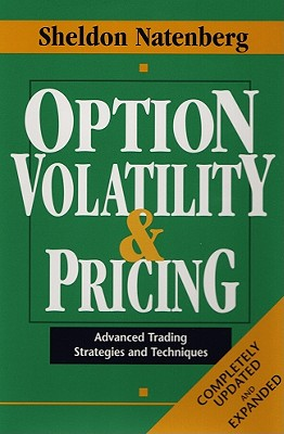 Option Volatility & Pricing: Advanced Trading Strategies and Techniques - Natenberg, Sheldon, and Cohen, Jeffrey M, and Natenberg Sheldon