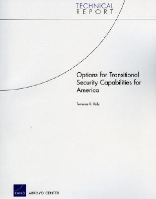 Options for Transitional Security Capabilities for America - Kelly, Terrence K
