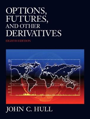 Options, Futures, and Other Derivatives - Hull, John C