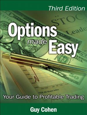 Options Made Easy: Your Guide to Profitable Trading - Cohen, Guy