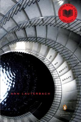 Or to Begin Again - Lauterbach, Ann