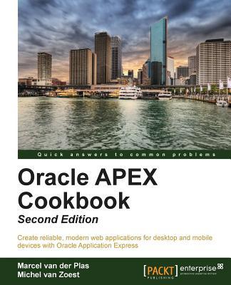 Oracle APEX Cookbook - Van Zoest, Michel, and Plas, Marcel van der