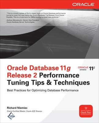 Oracle Database 11g Release 2 Performance Tuning Tips & Techniques - Niemiec, Richard