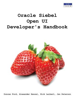 Oracle Siebel Open Ui Developer's Handbook - Ford, Duncan
