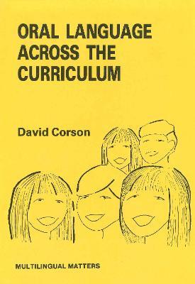 Oral Language Across the Curriculum - Corson, David