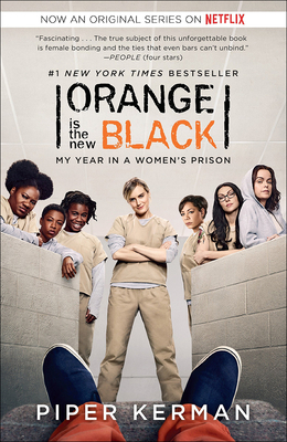Orange Is the New Black: My Year in a Women's Prison - Kerman, Piper