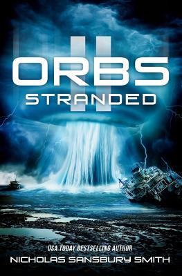 Orbs II: Stranded - Smith, Nicholas Sansbury