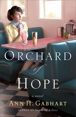 Orchard of Hope - Gabhart, Ann H