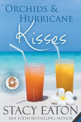 Orchids & Hurricane Kisses - Eaton, Stacy