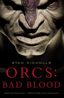Orcs: Bad Blood - Nicholls, Stan