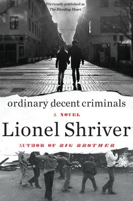 Ordinary Decent Criminals - Shriver, Lionel