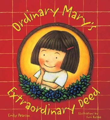 Ordinary Mary's Extraordinary Deed - Pearson, Emily