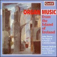 Organ Music from the Island of Ireland - Francis Jackson (organ); John Dexter (organ)