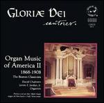 Organ Music of America II, 1868-1908