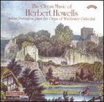Organ Music of Herbert Howells Vol. 3: Adrian Partington Plays the Organ of Winchester Cathedral