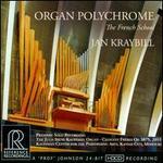 Organ Polychrome: The French School - Jan Kraybill (organ)