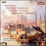 Organ Works by Dupré, Langlais, Vierne, Litaize, Messiaen, Ropartz