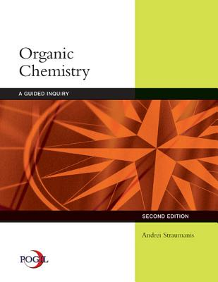 Organic Chemistry: A Guided Inquiry - Straumanis, Andrei
