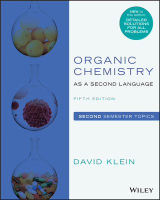 Organic Chemistry as a Second Language: Second Semester Topics - Klein, David R
