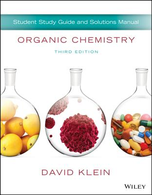Organic Chemistry, Student Study Guide and Solutions Manual - Klein, David R, Dr.