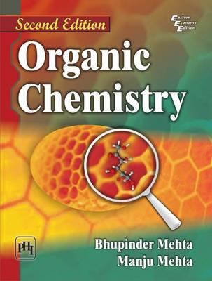 Organic Chemistry - Mehta, Bhupinder, and Mehta, Manju