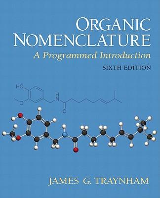 Organic Nomenclature: A Programmed Introduction - Traynham, James G