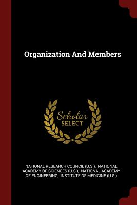 Organization and Members - National Research Council (U S ) (Creator)