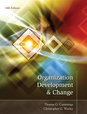 Organization Development & Change - Cummings, Thomas G, and Worley, Christopher G