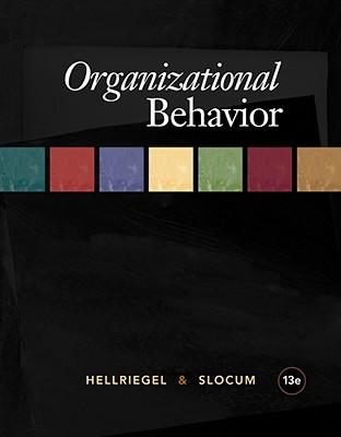 Organizational Behavior - Hellriegel, Don, and Slocum, John W, Jr.